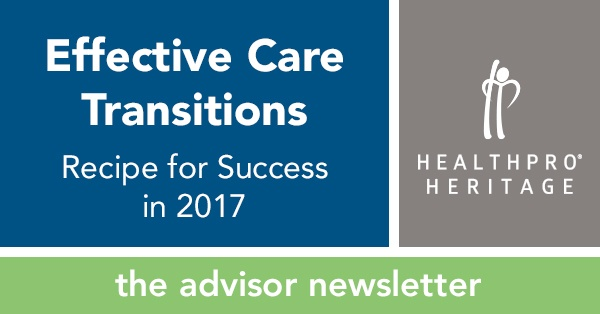 Effective Care Transitions: Recipe for Success in 2017 – HealthPRO®/Heritage Advisor Newsletter