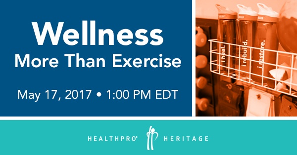 Wellness: More Than Exercise – May 17th at 1:00PM EDT