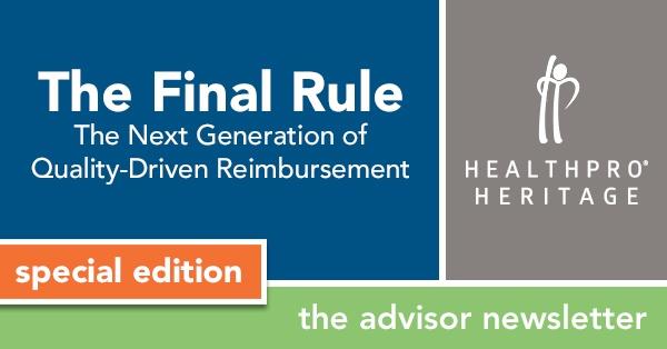 The Final Rule – The Next Generation of Quality-Driven Reimbursement