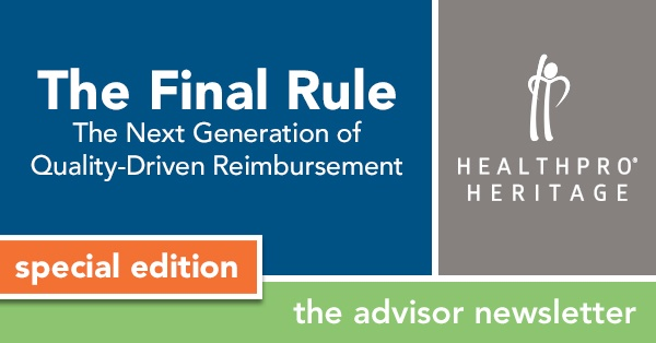 The Final Rule – The Next Generation of Quality-Driven Reimbursement