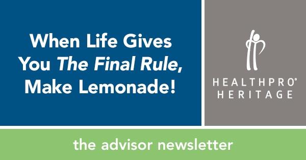 When Life GIves You The Final Rule, Make Lemonade - HealthPRO®/Heritage Advisor