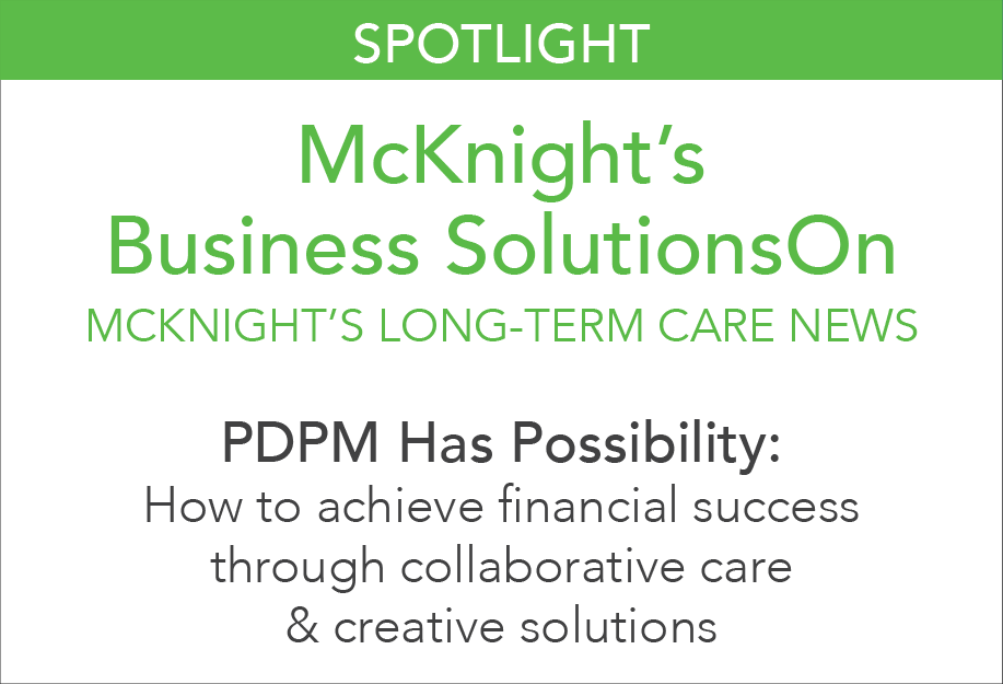 McKnight's Business Solutions - PDPM Has Possibilities