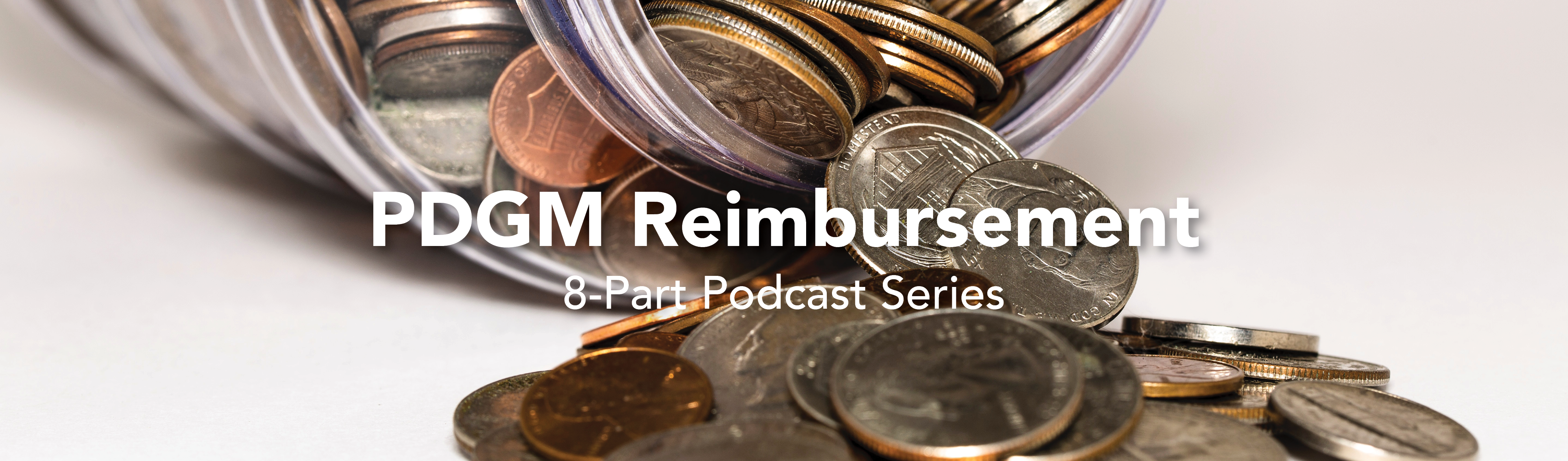 PDGM Reimbursement Podcast Series