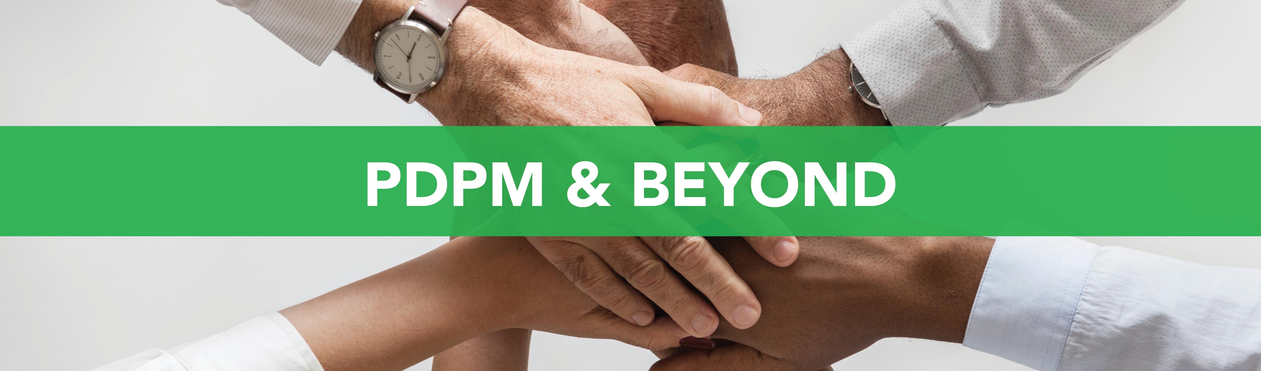PDPM & Beyond