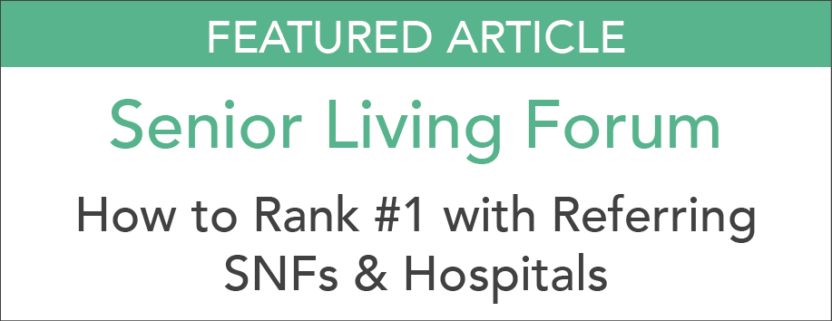 SeniorLivingForum_How-To-Rank-#1-With-Referring-SNFs-&-Hospitals