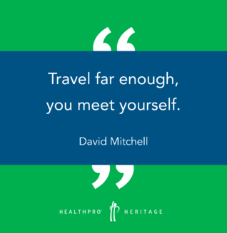 """Travel far enough, you meet yourself."" - David Mitchell"