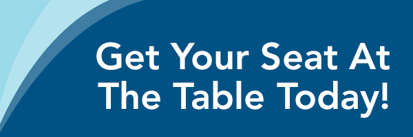 Get Your Seat At The Table Today!