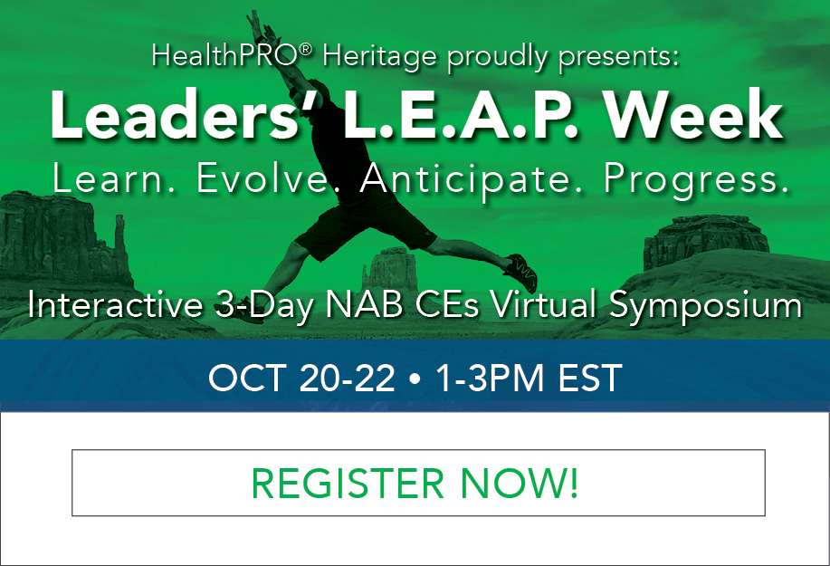HealthPRO® Heritage proudly presents Leaders LEAP Week - Interactive 3-Day NAB CEs Virtual Symposium